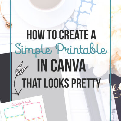 How to Create a Simple Printable in Canva That Looks Pretty
