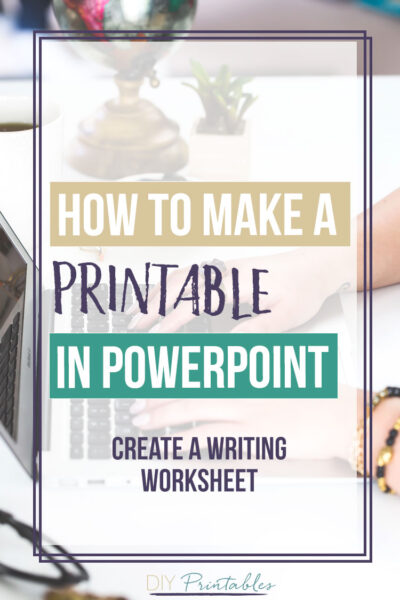 How to make a printable in Powerpoint - writing worksheets
