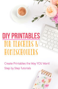 DIY Printables for Teachers and Homeschoolers