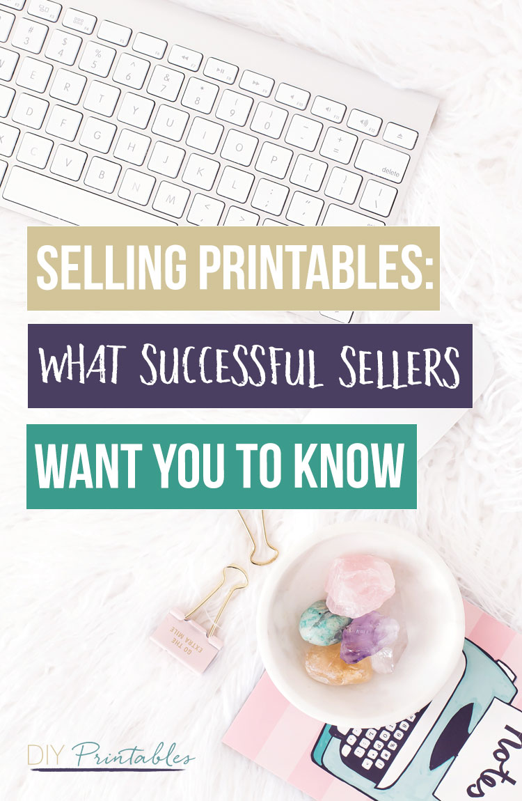 Selling printables: what successful sellers want you to know