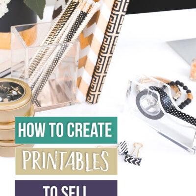 How to Make Printables to Sell