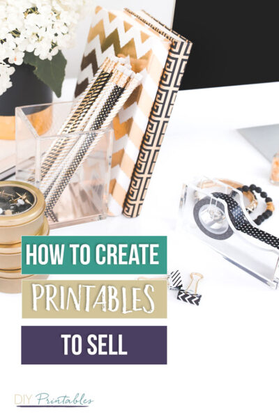 How to Create Printables to Sell