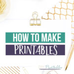 How to make printables